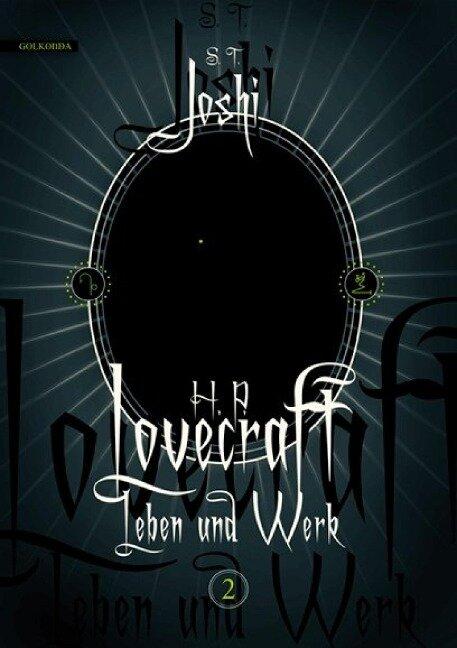 H. P. Lovecraft - Leben und Werk 2 - S. T. Joshi