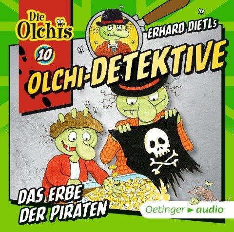 Olchi-Detektive 10. Das Erbe der Piraten (CD) - Erhard Dietl, Barbara Iland-Olschewski, Markus Langer