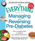 The Everything Guide to Managing and Reversing Pre-Diabetes - Gretchen, RD, CDN, CDE Scalpi
