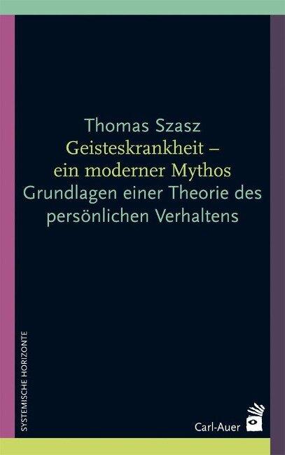 Geisteskrankheit - ein moderner Mythos - Thomas Szasz