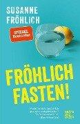 Fröhlich fasten - Susanne Fröhlich