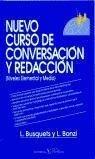 Nuevo curso de conversación y redacción : niveles elemental y medio - Lidia Bonzi, Loreto Busquets