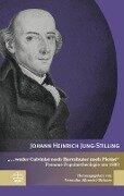 """""""... weder Calvinist noch Herrnhuter noch Pietist"""" - Johann Heinrich Jung-Stilling"""