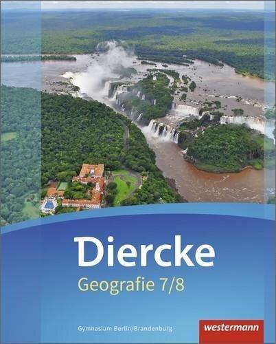 Diercke Geografie 7 / 8. Schülerband. Gymnasien. Berlin und Brandenburg -