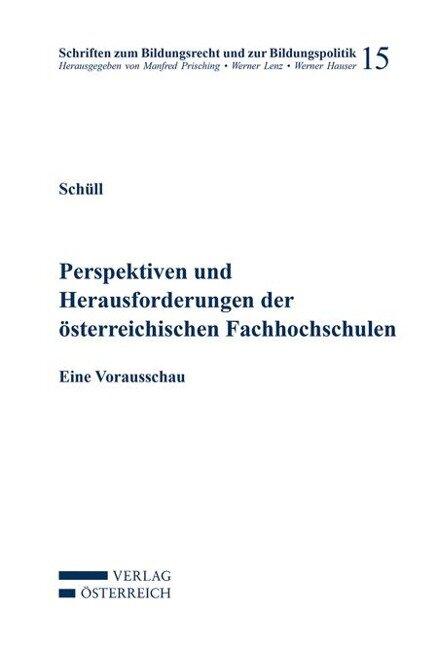 Perspektiven und Herausforderungen der österreichischen Fachhochschulen - Elmar Schüll