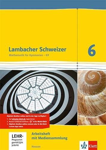 Lambacher Schweizer. 6. Schuljahr G9. Arbeitsheft mit Lösungsheft und Lernsoftware. Neubearbeitung. Hessen -