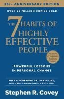 The 7 Habits of Highly Effective People. 25th Anniversary Edition - Stephen R. Covey