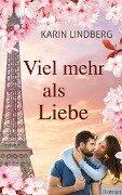 Viel mehr als Liebe - Karin Lindberg