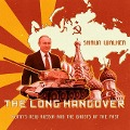 The Long Hangover: Putin�s New Russia and the Ghosts of the Past - Shaun Walker