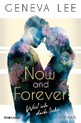 Now and Forever - Weil ich dich liebe - Geneva Lee