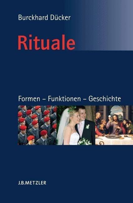 Rituale. Formen - Funktionen - Geschichte - Burckhard Dücker