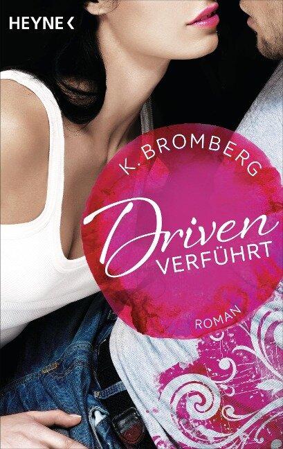 Driven 01. Verführt - K. Bromberg