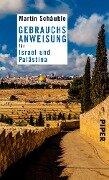 Gebrauchsanweisung für Israel und Palästina - Martin Schäuble