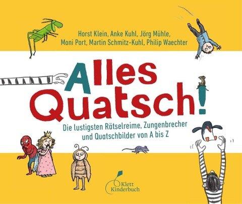 Alles Quatsch! - Moni Port, Horst Klein, Martin Schmitz-Kuhl