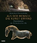 Als der Mensch die Kunst erfand - Nicholas Conard, Claus-Joachim Kind