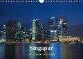 Singapur - Die Farben der Nacht (Wandkalender 2018 DIN A4 quer) Dieser erfolgreiche Kalender wurde dieses Jahr mit gleichen Bildern und aktualisiertem Kalendarium wiederveröffentlicht. - Ralf Wittstock
