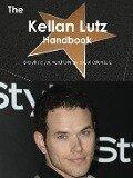 The Kellan Lutz Handbook - Everything you need to know about Kellan Lutz - Emily Smith