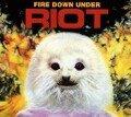 Fire Down Under Reissue - Riot