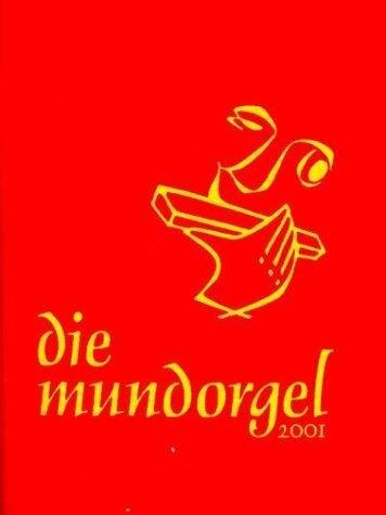 Die Mundorgel. Textausgabe -
