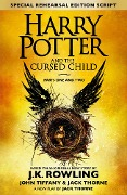 Harry Potter and the Cursed Child - Parts One and Two (Special Rehearsal Edition) - J. K. Rowling, John Tiffany, Jack Thorne