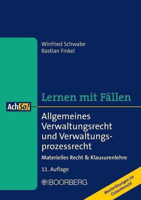 Allgemeines Verwaltungsrecht und Verwaltungsprozessrecht - Winfried Schwabe, Bastian Finkel