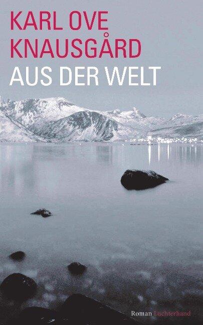 Aus der Welt - Karl Ove Knausgård