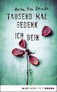 Tausend Mal gedenk ich dein - Heike Eva Schmidt