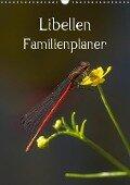 Libellen / Familienplaner (Wandkalender 2018 DIN A3 hoch) - Andrea Potratz