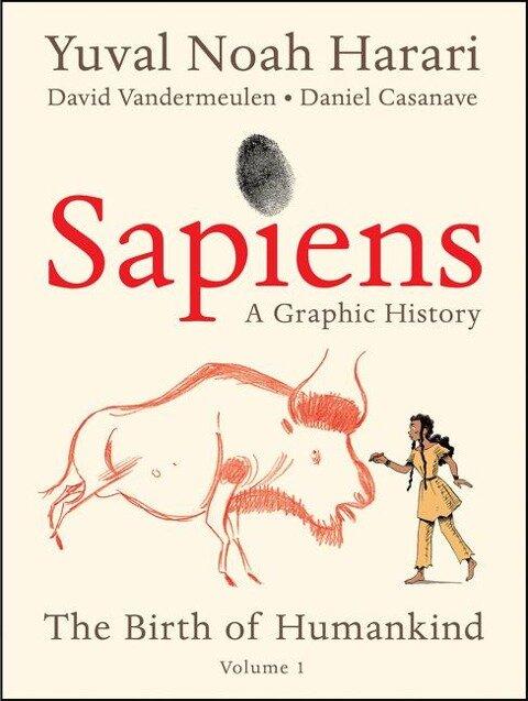 Sapiens: A Graphic History - Yuval Noah Harari
