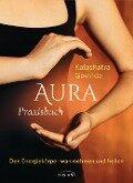 Aura Praxisbuch - Kalashatra Govinda