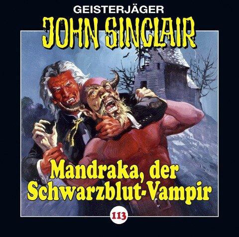 John Sinclair - Folge 113. Mandraka, der Schwarzblut-Vampir - Jason Dark