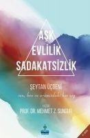 Ask Evlilik Sadakatsizlik - Mehmet Z. Sungur