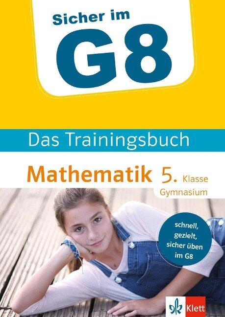 Klett Sicher im G8 Das Trainingsbuch Mathematik 5. Klasse Gymnasium -