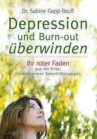 Depression und Burn-out überwinden - Sabine Gapp-Bauß