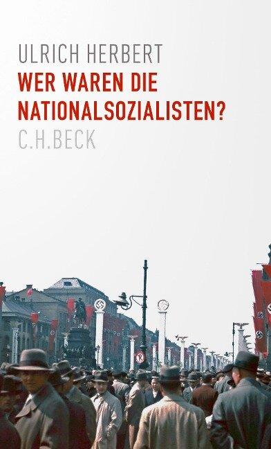 Wer waren die Nationalsozialisten? - Ulrich Herbert