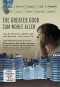 THE GREATER GOOD - ZUM WOHLE ALLER -