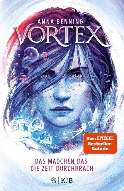 Vortex - Das Mädchen, das die Zeit durchbrach - Anna Benning