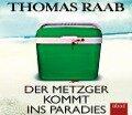 Der Metzger kommt ins Paradies - Thomas Raab