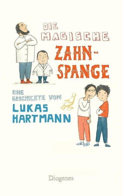 Die magische Zahnspange - Lukas Hartmann