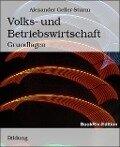 Volks- und Betriebswirtschaft - Alexander Geller-Sturm
