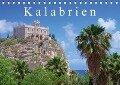 Kalabrien (Tischkalender 2018 DIN A5 quer) - k. A. LianeM