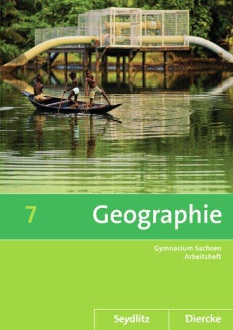 Diercke / Seydlitz Geographie 7. Arbeitsheft. Sachsen -