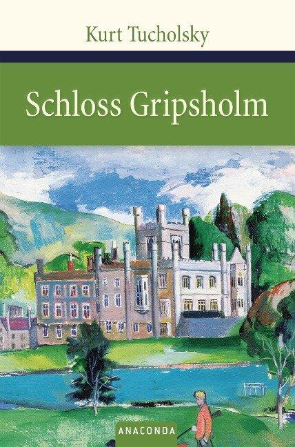 Schloss Gripsholm - Kurt Tucholsky