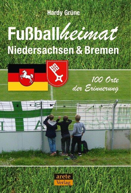 Fußballheimat Niedersachsen & Bremen - Hardy Grüne
