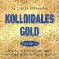 KOLLOIDALES GOLD [432 Hertz] - Michael Reimann