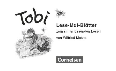 Tobi-Fibel 1./2. Schuljahr. Lese-Mal-Blätter - Wilfried Metze
