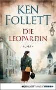 Die Leopardin - Ken Follett