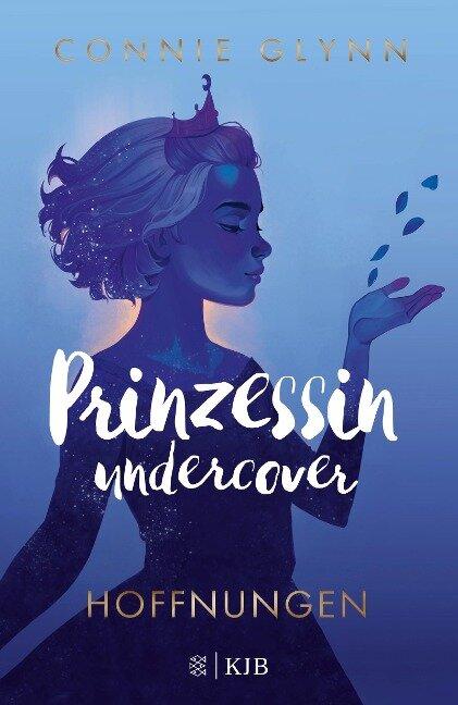 Prinzessin undercover - Hoffnungen - Connie Glynn