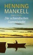 Die schwedischen Gummistiefel - Henning Mankell