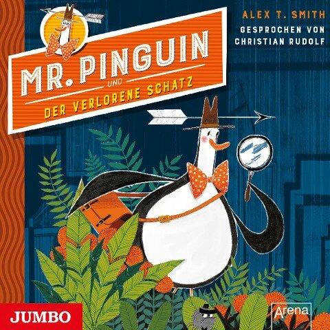Mr. Pinguin und der verlorene Schatz - Alex T. Smith